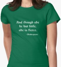 Little but Fierce Shakespeare quote Women's Fitted T-Shirt