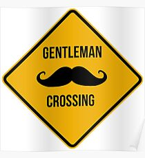 Gentleman Moustache Crossing caution sign. Poster
