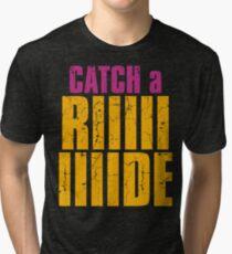 Borderlands 2 - CATCH A RIDE shirt Tri-blend T-Shirt
