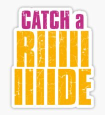 Borderlands 2 - CATCH A RIDE shirt Sticker