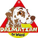 Dalmatian On Board - Brown&White by DoggyGraphics