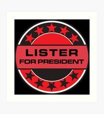 Lister For President Art Print