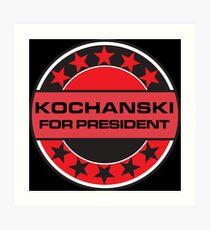 Kochanski For President Art Print