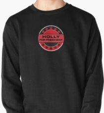 Holly For President Pullover