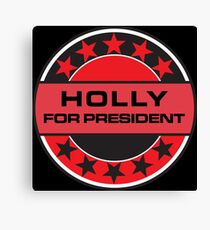 Holly For President Canvas Print
