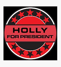 Holly For President Photographic Print