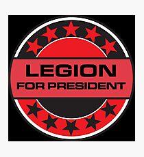 Legion For President Photographic Print