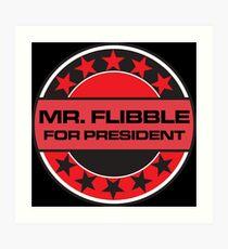 Mr Flibble For President Art Print