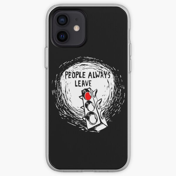 People Always Leave iPhone Soft Case
