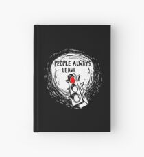 People Always Leave Hardcover Journal
