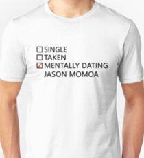 Mentally dating - Jason Momoa T-Shirt
