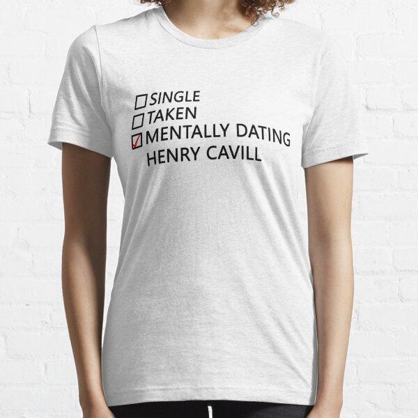 Mentally dating - Henry Cavill Essential T-Shirt