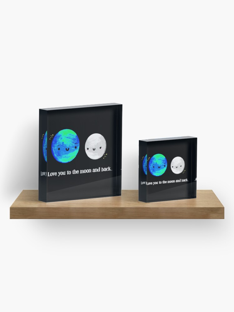 Alternate view of Love You to the Moon and Back Acrylic Block
