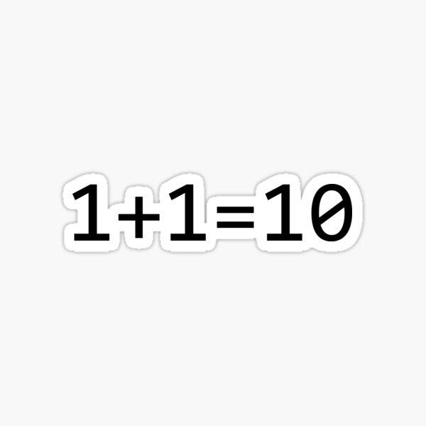 1+1=10 Binary - Funny Programming Jokes Sticker