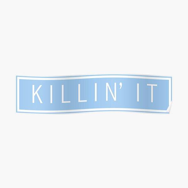 killin' it - pastel blue Poster