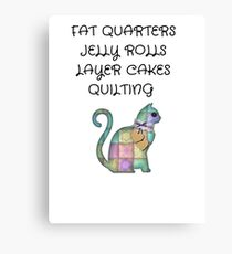 Fat Quarters, Jelly Rolls, Layer Cakes, Quilting Canvas Print