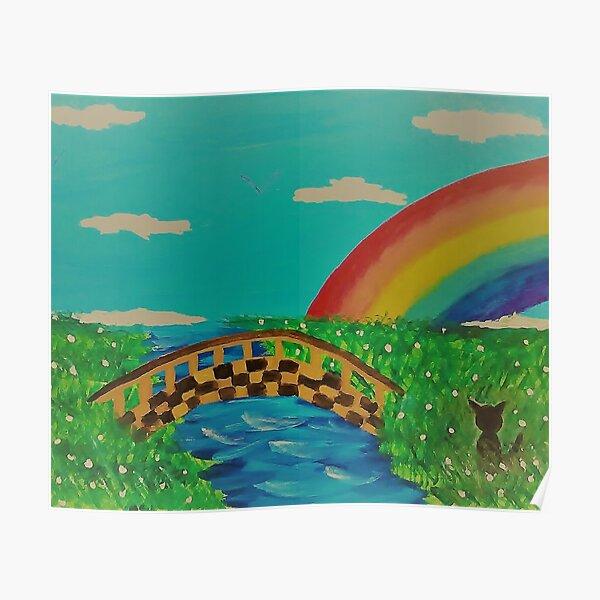 My Rainbow Bridge Poster