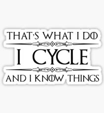 I Cycle and I Know Things Sticker