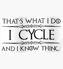 I Cycle and I Know Things Poster
