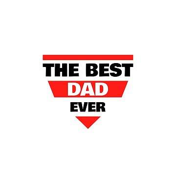 Badge The Best Dad Ever by Chesnochok