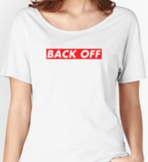 Back Off Women's Relaxed Fit T-Shirt