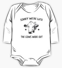 Sorry We're Late The Cows Were Out T-Shirt One Piece - Long Sleeve