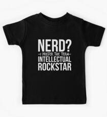 Nerd? I Prefer The Term Intellectual Rockstar Kids Tee