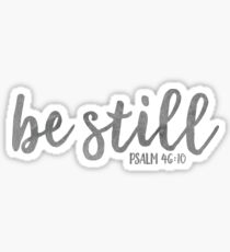 Be Still - Bible Quote Watercolor Sticker