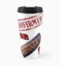 Confirmed or Busted Mythbusters Travel Mug