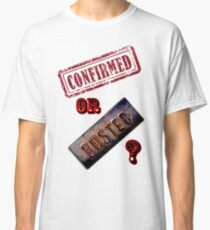Confirmed or Busted Mythbusters Classic T-Shirt