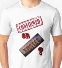 Confirmed or Busted Mythbusters Unisex T-Shirt