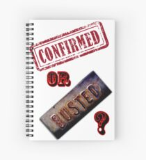 Confirmed or Busted Mythbusters Spiral Notebook