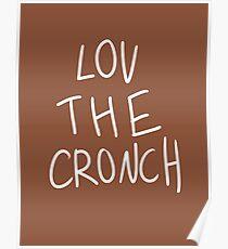 LOV THE CRONCH Poster