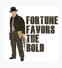 Fortune Favors the Bold Photographic Print