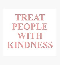Treat People With Kindness Pink  Photographic Print