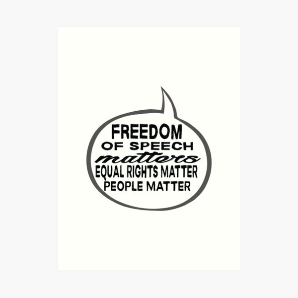Freedom of Speech Matters - Equal Rights & People Matter - up-side-down word bubble Art Print