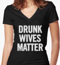 Drunk Wives Matter Women's Fitted V-Neck T-Shirt