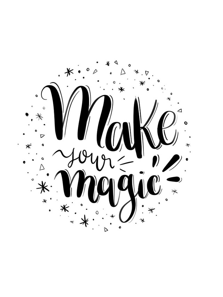 Make your magic - Hand lettering by mirunasfia