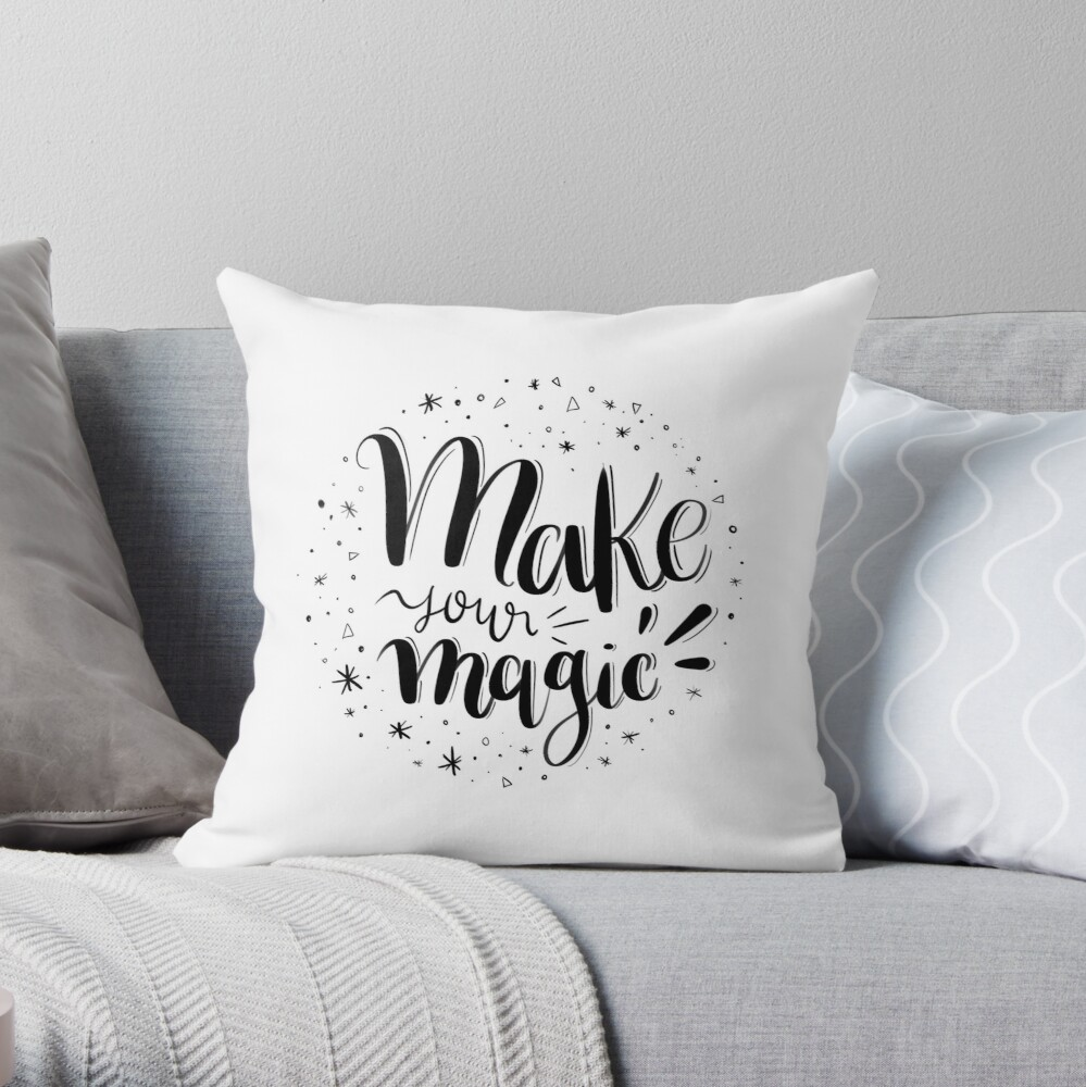 Make your magic - Hand lettering Throw Pillow