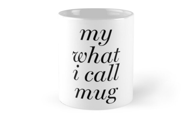Miranda - What I Call Mug Classic Mugs