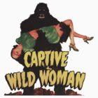 Captive Wild Woman!!! by TeeArt