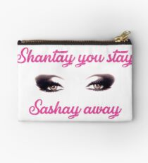 shantay you stay sashay away Studio Pouch