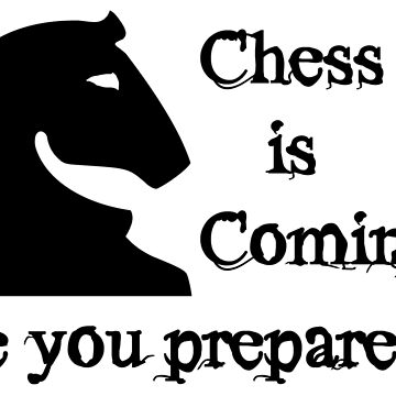 Chess is Coming by AjedrezdeElite