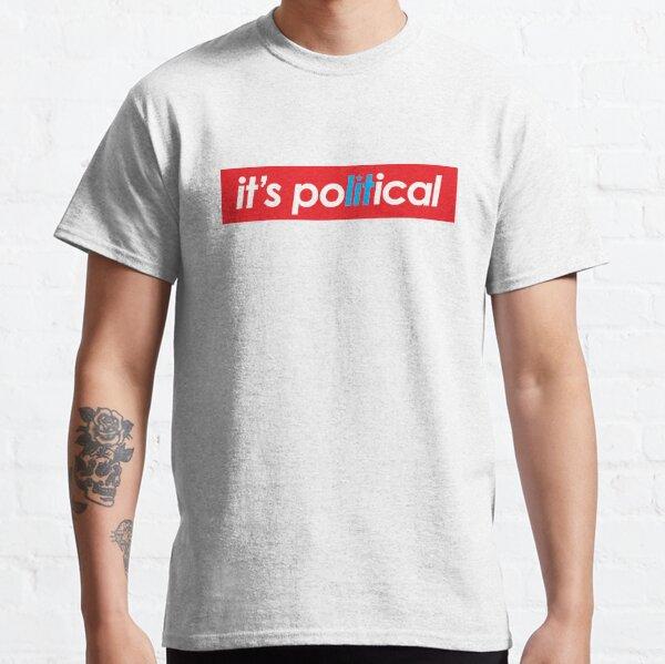it's poLITical Classic T-Shirt