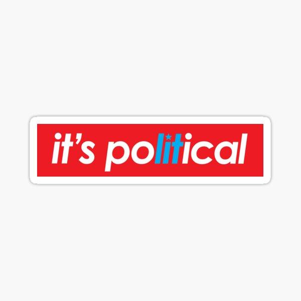 it's poLITical Sticker