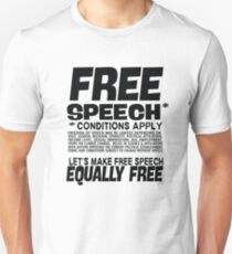 Free Speech - Conditions Apply - Let's Make Free Speech Equally T-Shirt