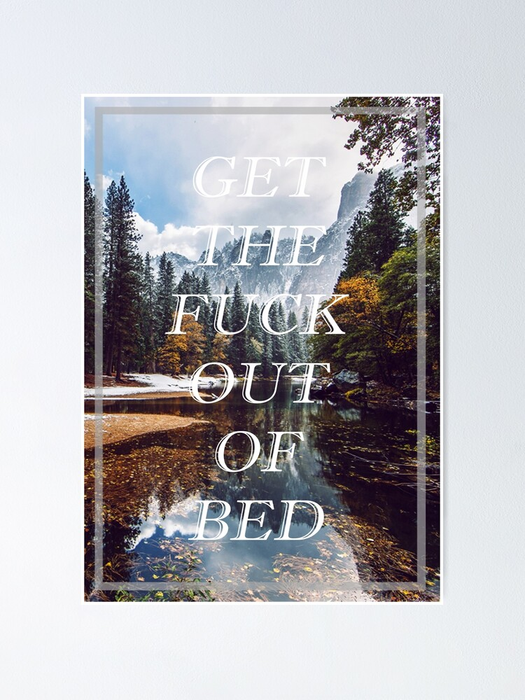 Alternate view of Get The Fuck Out Of Bed Poster