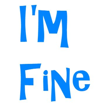 """""""I'm Fine"""" by Molly-Winters"""