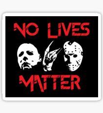 No Lives Matter Sticker