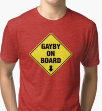 GAYBY ON BOARD clothing Tri-blend T-Shirt